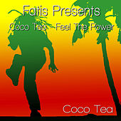Play & Download Fatis Presents Coco Tea - Feel The Power by Cocoa Tea | Napster