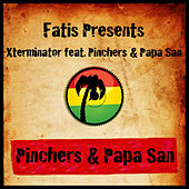 Play & Download Fatis Presents Xterminator featuring Pinchers & Papa San by Various Artists | Napster