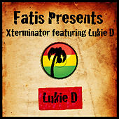 Play & Download Fatis Presents Xterminator featuring Lukie D by Lukie D | Napster
