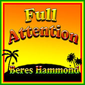 Play & Download Full Attention by Beres Hammond | Napster