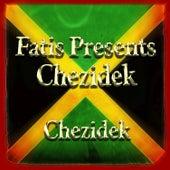 Fatis Presents Chezidek by Chezidek