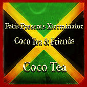 Fatis Presents Xterminator Coco Tea & Friends by Cocoa Tea