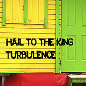 Hail To The King by Turbulence