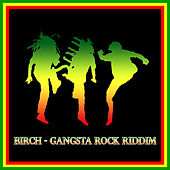 Birch - Gangsta Rock Riddim by Various Artists