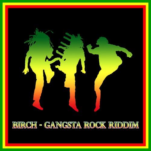 Birch - Gangsta Rock Riddim by Various Artists