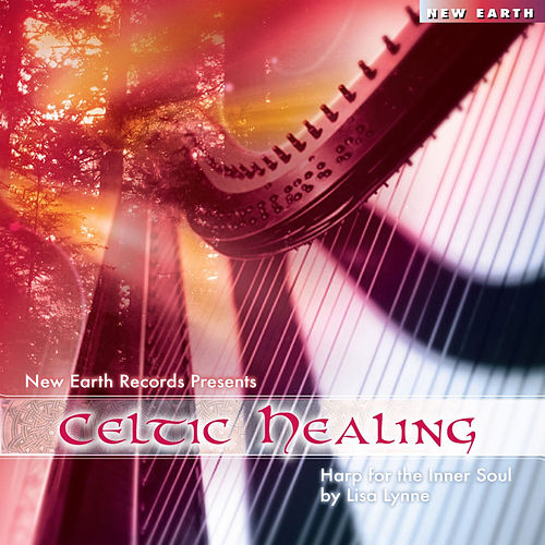 Play & Download Celtic Healing ~ Harp for the Inner Soul by Lisa Lynne | Napster