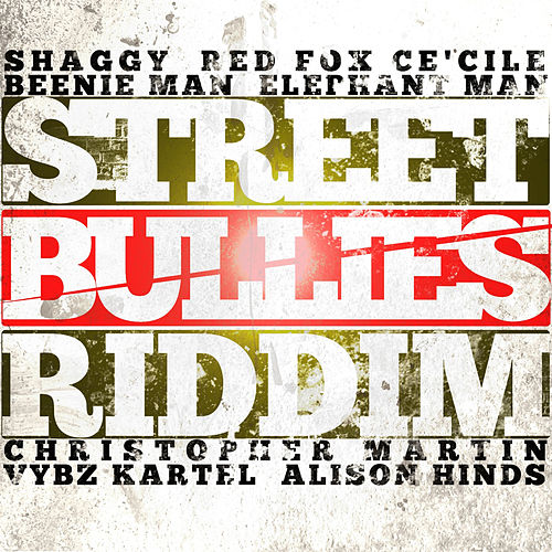 Street Bullies Riddim by Various Artists