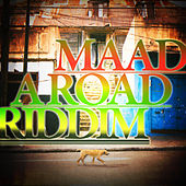 Play & Download Maad A Road Riddim by Various Artists | Napster