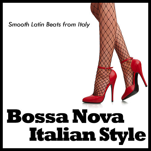 Bossa Nova - Italian Style by Various Artists