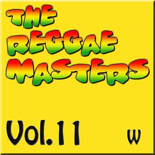 Play & Download The Reggae Masters: Vol. 11 (W) by Various Artists | Napster
