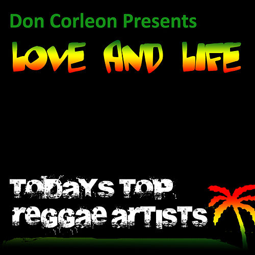 Don Corleon Presents Love And Life by Various Artists