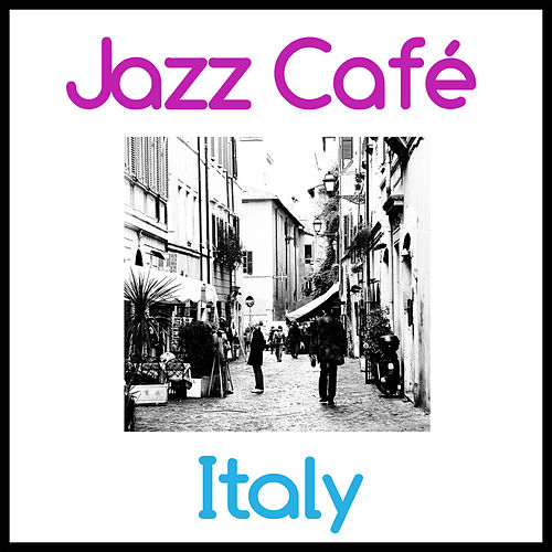 Play & Download Jazz Cafe - Italy by Various Artists | Napster