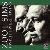 Play & Download I Wish I Were Twins by Zoot Sims | Napster
