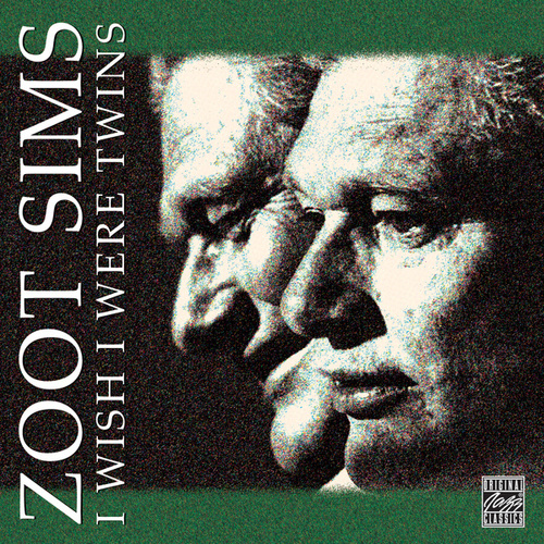 I Wish I Were Twins by Zoot Sims