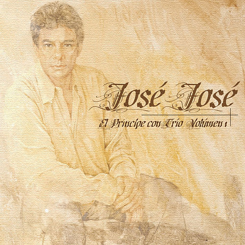 Play & Download El Principe Con Trio Vol. 1 by Jose Jose | Napster