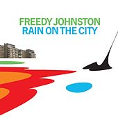 Play & Download Rain On The City by Freedy Johnston | Napster
