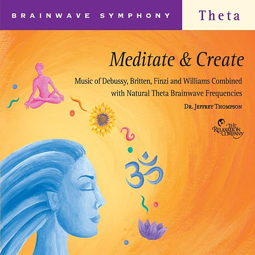 Play & Download Brainwave Symphony: Meditate and Create by Dr. Jeffrey Thompson | Napster