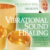 Play & Download Vibrational Sound Healing by Dr. Andrew Weil | Napster