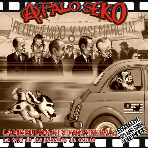 Play & Download Lamekulos sin fronteras by A Palo Seko | Napster