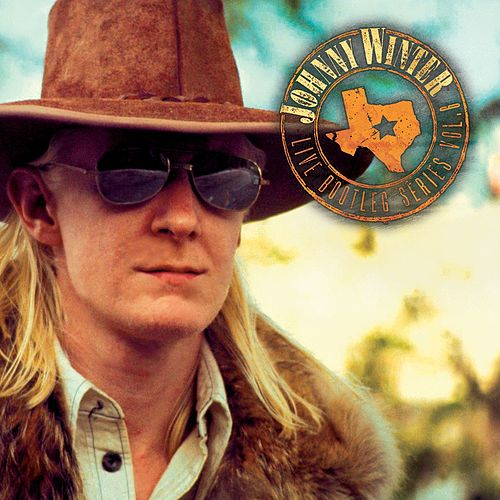 Play & Download Live Bootleg Series Volume 6 by Johnny Winter | Napster