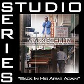 Back In His Arms Again [Studio Series Performance Track] by Mark Schultz