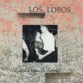 ...And A Time To Dance by Los Lobos