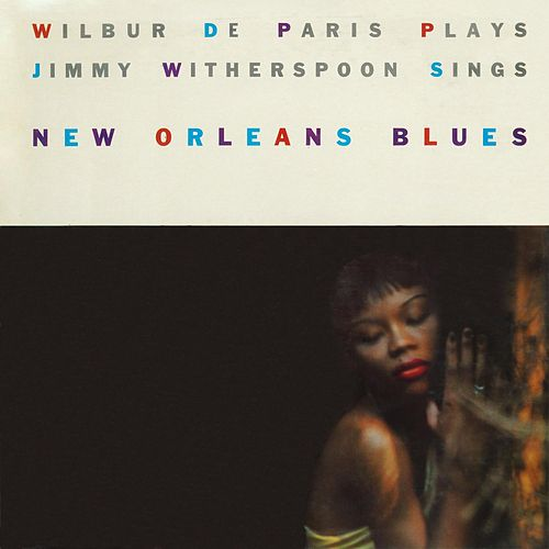 Play & Download New Orleans Blues by Wilbur De Paris and Jimmy Witherspoon | Napster