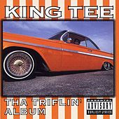 Play & Download Tha Triflin' Album by King Tee | Napster