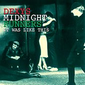 It Was Like This by Dexys Midnight Runners