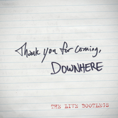 Play & Download Thank You For Coming - The LIVE Bootlegs - EP by Downhere | Napster