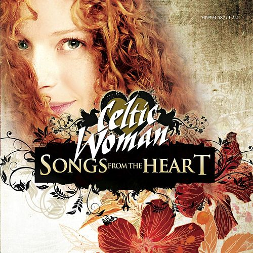 Play & Download Songs From The Heart by Celtic Woman | Napster