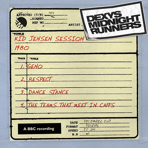 Play & Download Kid Jensen Session (1980) by Dexys Midnight Runners | Napster