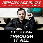 Play & Download Through It All (Premiere Performance Plus Track) by Matt Redman | Napster