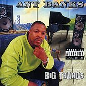 Play & Download Big Thangs by Ant Banks | Napster