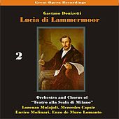 Play & Download Great Opera Recordings / Donizetti: Lucia di Lammermoor, Volume 2 [1933] by La Scala Chorus and Orchestra | Napster