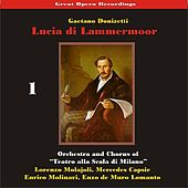Great Opera Recordings / Donizetti: Lucia di Lammermoor [1933], volume 1 by La Scala Chorus and Orchestra