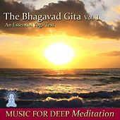 The Bhagavad Gita - An Essential Yoga Text, Vol. 1 by Music For Meditation