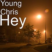 Play & Download Hey by Young Chris | Napster