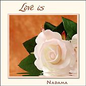 Play & Download Love Is by Nadama | Napster