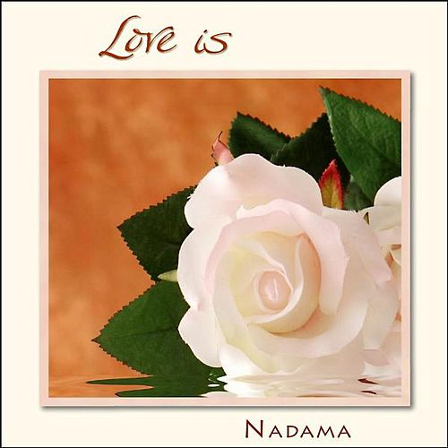 Love Is by Nadama