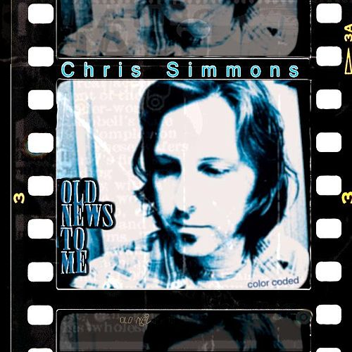 Play & Download Old News To Me by Chris Simmons | Napster