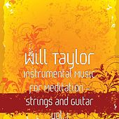 Instrumental Music for Meditation - Strings and Guitar Vol. 1 by Will Taylor