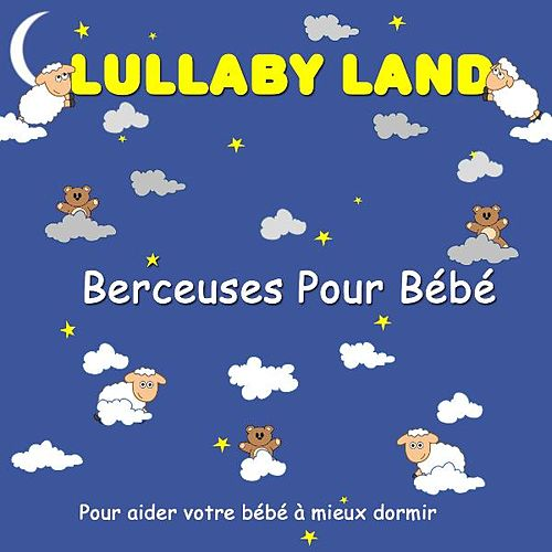 Play & Download Berceuses Pour Bébé by Lullaby Land | Napster
