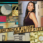 Play & Download Greatest Hits by Gretchen Wilson | Napster