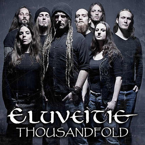 Play & Download Thousandfold by Eluveitie | Napster