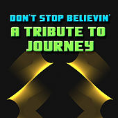 Play & Download Don't Stop Believin' - A Tribute To Journey by Various Artists | Napster