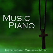 Play & Download Music Piano - Instrumental Christian Music by Music-Themes | Napster