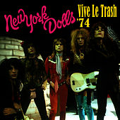 Play & Download Vive Le Trash '74 by New York Dolls | Napster