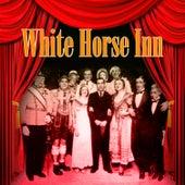 White Horse Inn by Various Artists