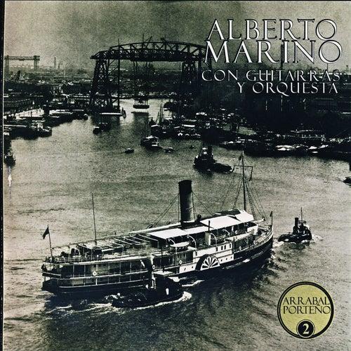Play & Download Arrabal Porteño Vol.2:Con Guitarras Y Orquesta by Alberto Marino | Napster